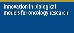 Innovation in biological models for oncology research